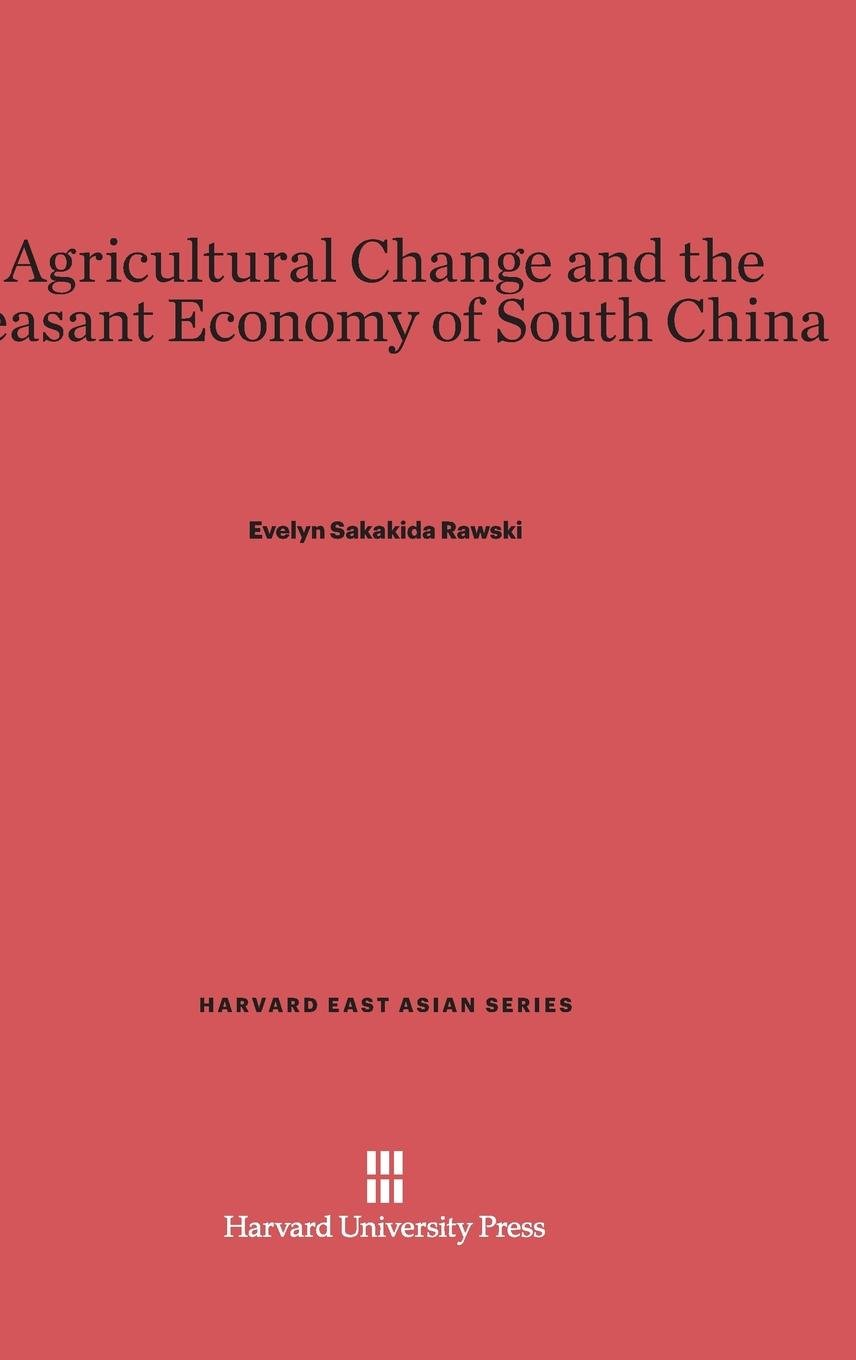 Agricultural Change and the Peasant Economy of South China (Harvard East Asian) ebook