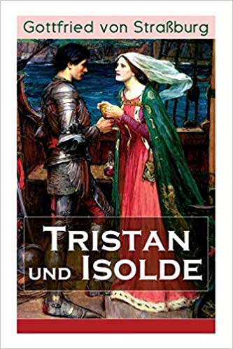 Tristan und Isolde (Mittelhochdeutsch) (German Edition)
