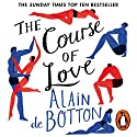 The Course of Love Audiobook by Alain de Botton Narrated by Julian Rhind-Tutt