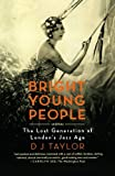 Bright Young People, D. J. Taylor, 0374532117