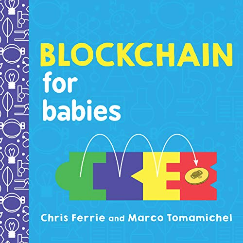 Blockchain for Babies (Baby University) por Chris Ferrie,Marco Tomamichel