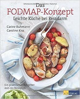 Das FODMAP-Konzept: Leichte Küche bei Reizdarm Ein ...