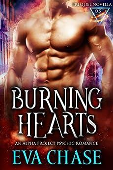 Burning Hearts: Alpha Project Psychic Romance Prequel Novella by [Chase, Eva]