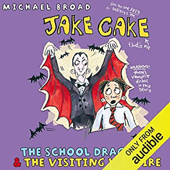 Jake Cake: The School Dragon: The School Dragon