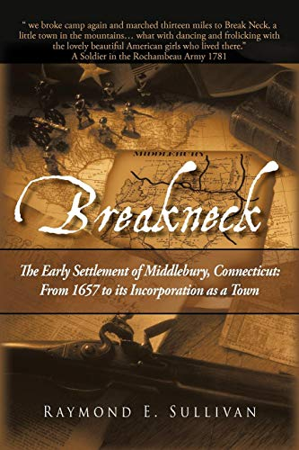 - BREAKNECK: The Early Settlement of Middlebury, Connecticut: From1657 to its Incorporation as a Town.