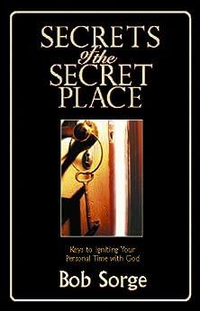 Secrets of the Secret Place by [Sorge, Bob]