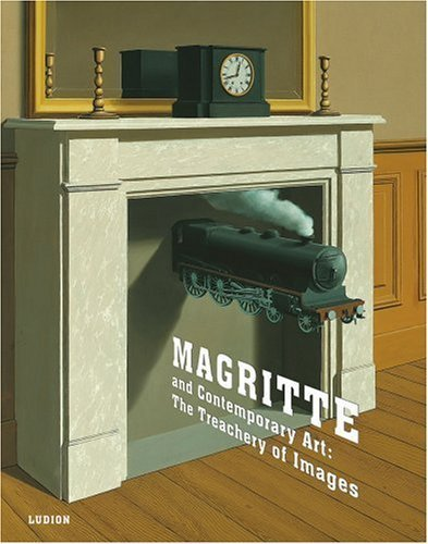 Magritte and Contemporary Art: The Treachery of Images by Stephanie Barron (2006-11-15)