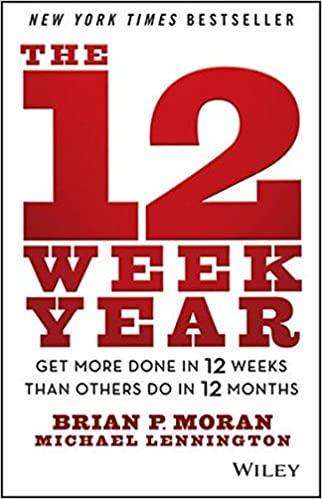 The 12 Week Year: Get More Done in 12 Weeks than Others Do in 12 ...
