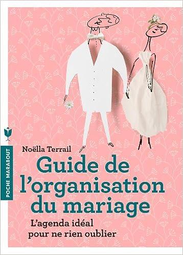 amazonfr le guide de lorganisation du mariage noella terrail livres - Devenir Organisatrice De Mariage