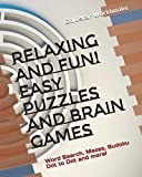Relaxing and Fun! Easy Puzzles and Brain Games: Word Search, Mazes, Dot to Dot, Sudoku and more