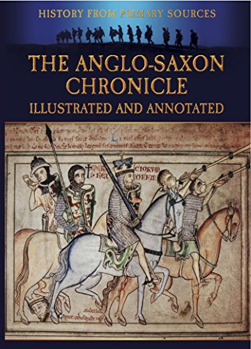 The Anglo-Saxon Chronicle Illustrated and Annotated (Military History from Primary Sources) por Bob Carruthers