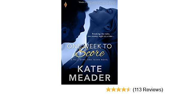One Week To Score Tall Dark And Texan Book 3 Kindle Edition By