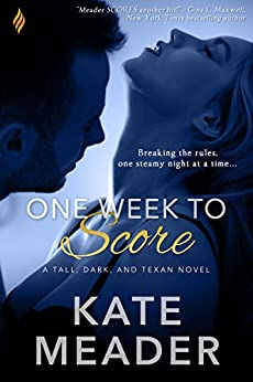 One Week to Score (Tall, Dark, and Texan) by [Meader, Kate]