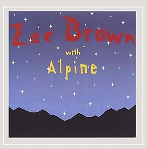 Zac Brown With Alpine [Explicit]