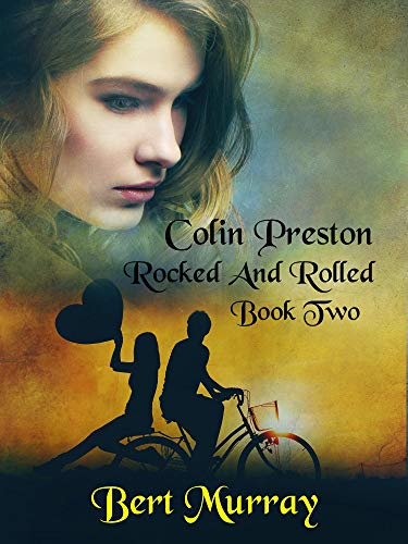 Colin Preston Rocked And Rolled: Book Two