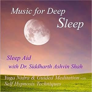 Sleep Aid With Dr. Siddharth Ashvin Shah - Yoga Nidra and Guided Meditation