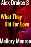 #3: Alex Drakos 3: What They Did For Love