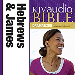 KJV Audio Bible: Hebrews and James (Dramatized)