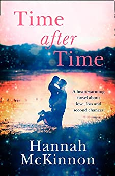 Time After Time: A heart-warming novel about love, loss and second chances by [McKinnon, Hannah]