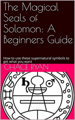 The Magical Seals of Solomon: A Beginners Guide: How to use these  supernatural symbols to get what you want