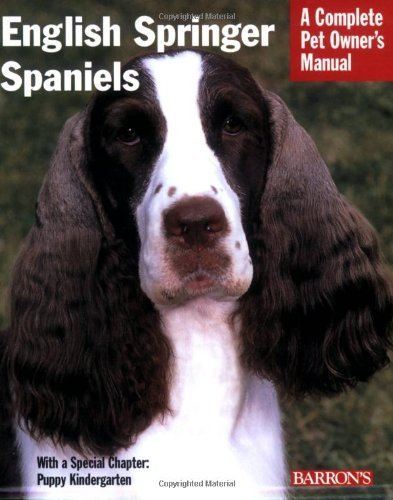 English Springer Spaniels: Complete Pet Owner's Manual by Ditto, Tanya (2005) Paperback