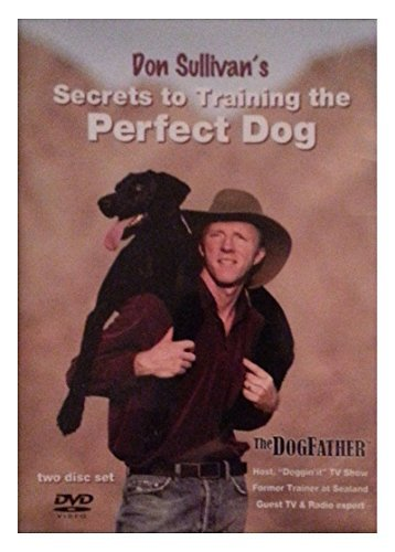 (Don Sullivan's Secrets to Training the Perfect Dog)