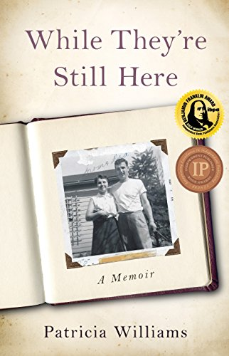 - While They're Still Here: A Memoir