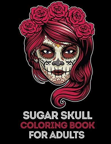 Sugar Skull Coloring Book for Adults: 35 High Quality Designs | Day of the dead | Halloween | 5 Extra Pages (Animal Mandala, Paisley, Valentine -