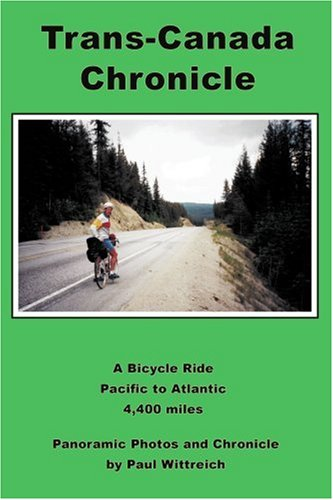 Trans Canada Chronicle  A Bicycle Ride Pacific To Atlantic 4 400 Miles