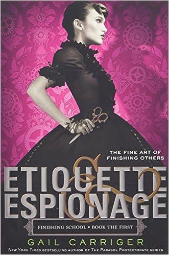 Gail Amazon Etiquette Carriger 8601200897647 amp; Books Espionage finishing School com