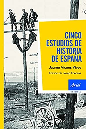 Cinco estudios de Historia de España: Edición de Josep Fontana eBook: Vives, Jaume Vicens: Amazon.es: Tienda Kindle