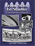 From Start to Studio : A Practical Approach to Photography, Wolfe, David J. and Waits, Christian, 0757519415