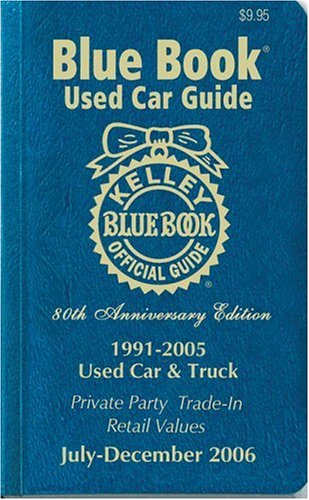 Kelley Blue Book Used Car Guide 1991 2005 July December 2006 Kelley Blue Book 9781883392604 Amazon Com Books