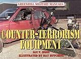 Counter-Terrorism Equipment, Ian V. Hogg, 1853674974