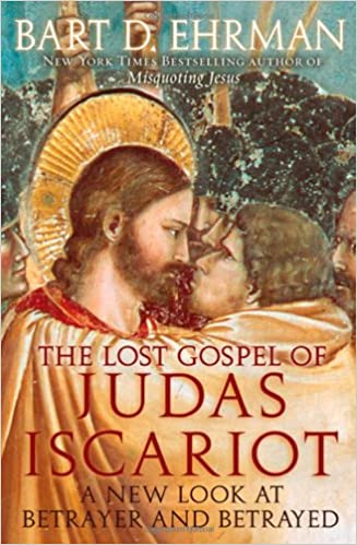 Marvelous The Lost Gospel Of Judas Iscariot: A New Look At Betrayer And Betrayed 1st  Edition