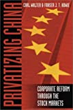 Privatizing China, Carl E. Walter and Fraser J. T. Howie, 0470821205