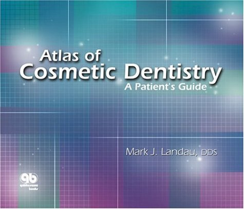 Atlas of Cosmetic Dentistry: A Patient's Guide : Spiral Binding