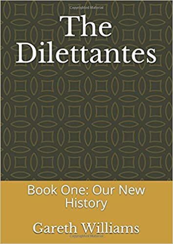 The Dilettantes: Book One: Our New History