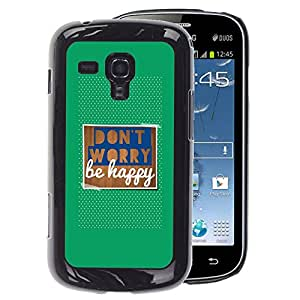 A-type Arte & diseño plástico duro Fundas Cover Cubre Hard Case Cover para Samsung Galaxy S Duos S7562 (Don'T Worry Be Happy Green Quote Text)