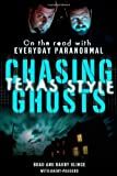 img - for Chasing Ghosts, Texas Style: On the Road with Everyday Paranormal by Brad Klinge (2011-09-27) book / textbook / text book