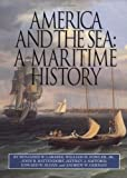 America and the Sea: A Maritime History (The American Maritime Library: Vol. XV)