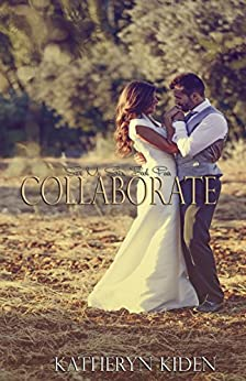 Collaborate (Save Me Series Book 4) by [Kiden, Katheryn]