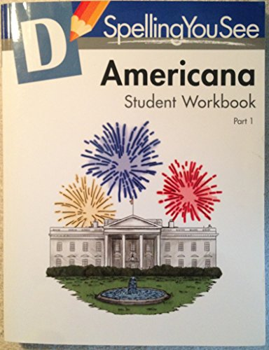 Spelling You See Level D Americana Student Workbook Part 1