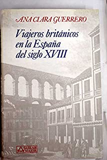 Viajeros britanicos en la España del siglo XVIII (Aguilar maior)