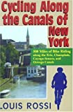 Cycling Along The Canals of New York:  500 Miles of Bike Riding along the Erie, Champlain, Cayuga-Seneca, and Oswego Canals