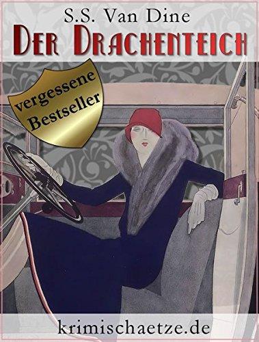 Der Drachenteich: Ein Fall für Philo Vance. Kriminalroman aus New York. (krimischaetze.de)