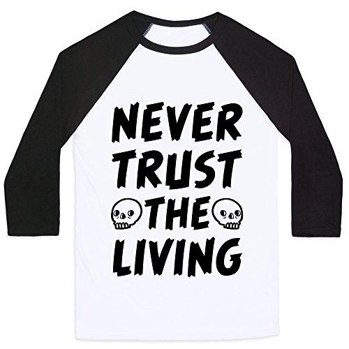 LookHUMAN Never Trust The Living White/Black Medium Mens/Unisex Baseball Tee -