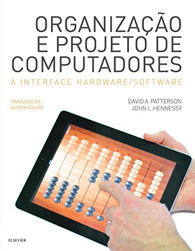 Organização e Projeto de Computadores: A Interface Hardware/Software
