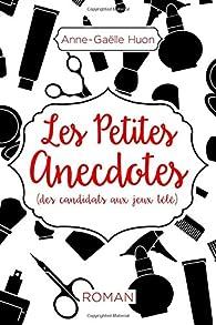 Les petites anecdotes (des candidats aux jeux télé) par Anne-Gaëlle Huon