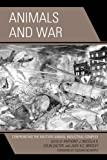 img - for Animals and War: Confronting the Military-Animal Industrial Complex (Critical Animal Studies and Theory) book / textbook / text book